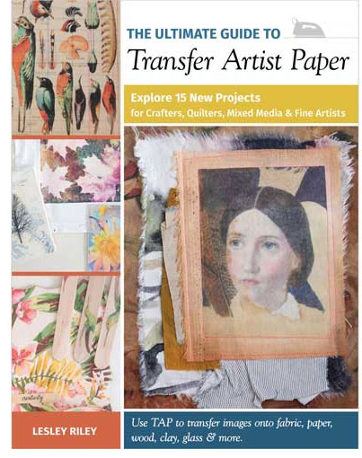 The Ultimate Guide to Transfer Artist Paper by Lesley Riley