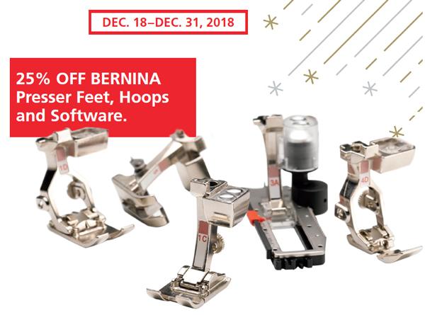 Save 25% off BERNINA Presser Feet, Hoops and Software from December 18 through December 31, 2018