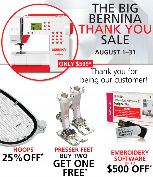 The Big BERNINA Thank You Sale, August 1-31, 2019
