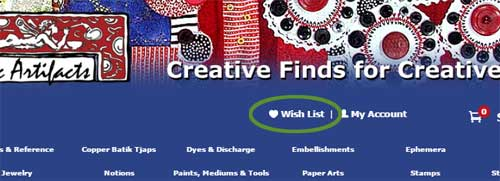 Create a wish list of products from Artistic Artifacts