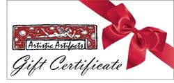 Artistic Artifacts Gift Certificates are the perfect present!