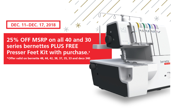 25% off MSRP on all 40 and 30 series bernettes December 11-17, 2018