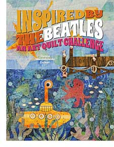 Inspired by the Beatles; An Art Quilt Challenge