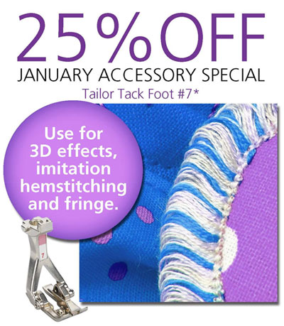 January 2018 Accessory Special — 25% Off Tailor Tack Foot